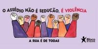 """Mural do BE """"O Assédio não é sedução. É violência. A rua é de todas""""."""